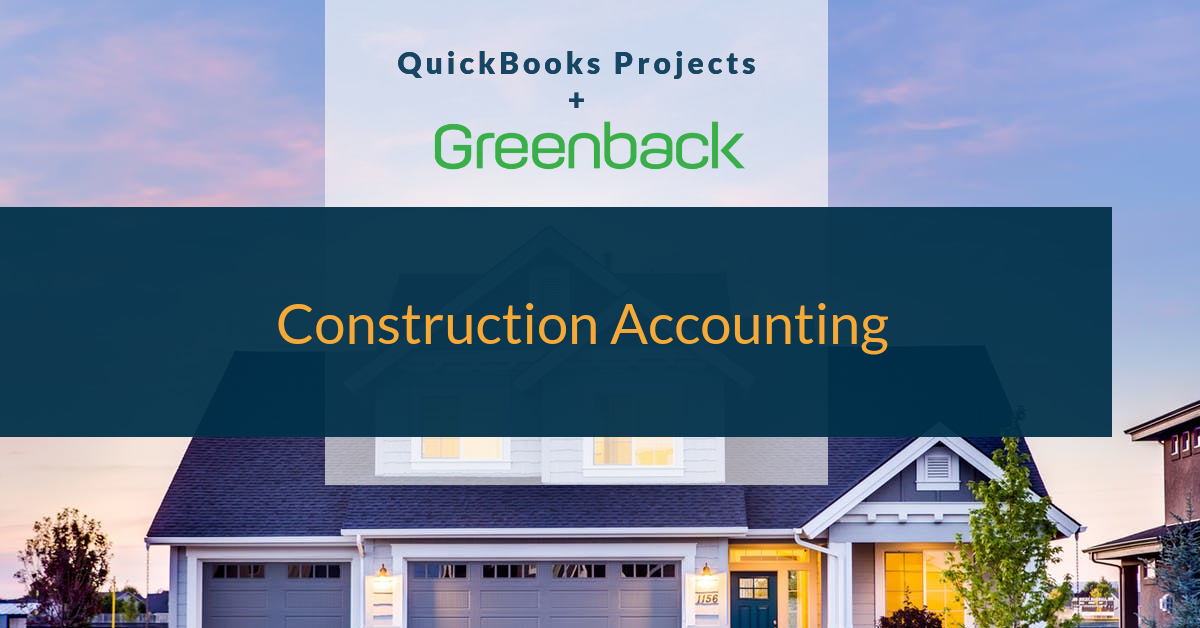QuickBooks Highlights Greenback as a Best App for Construction Accounting