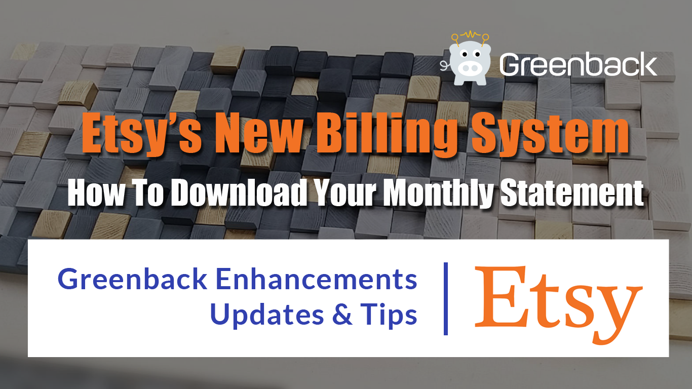 Greenback + Etsy Billing Changes