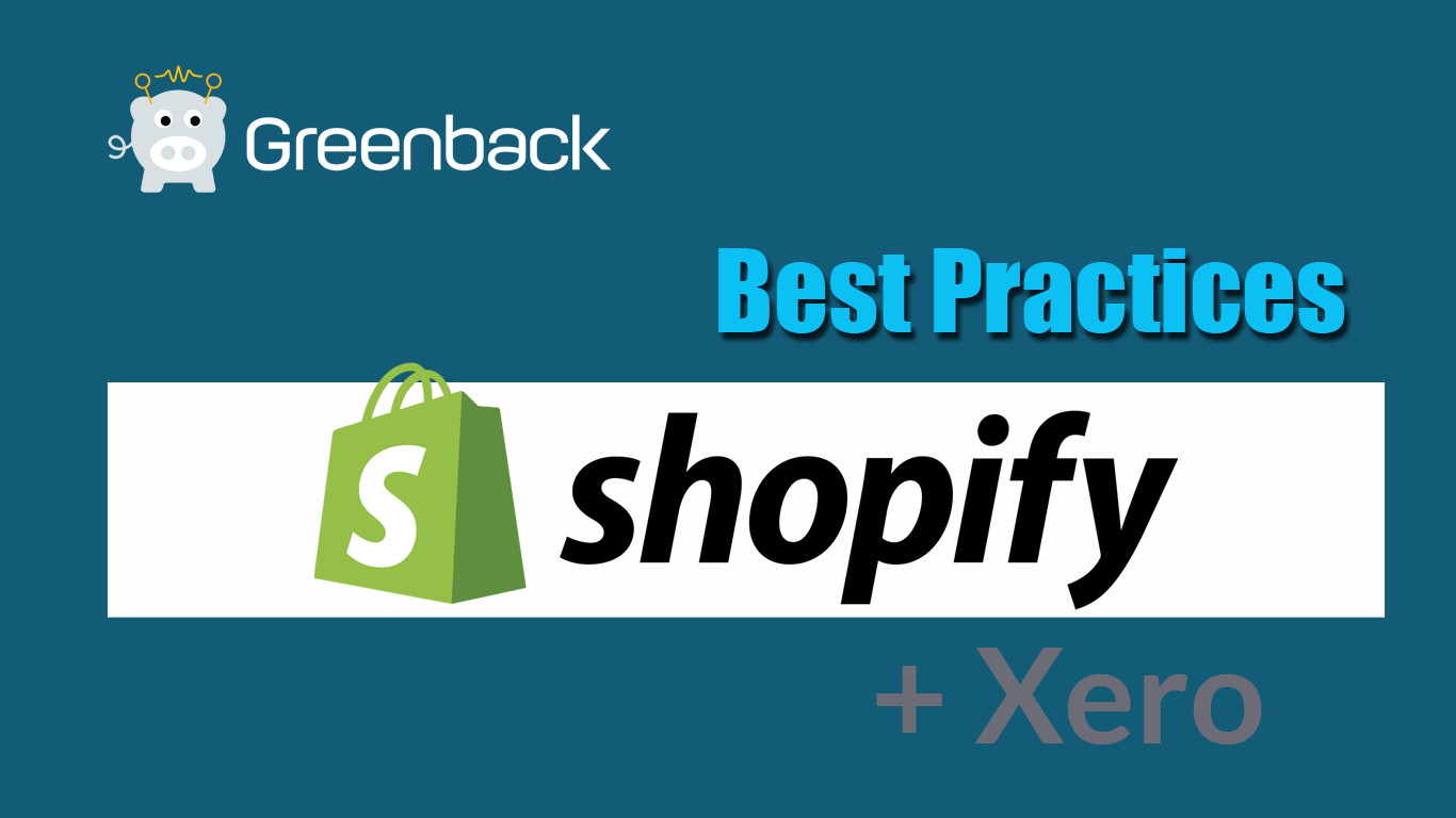 Best Accounting Practices for Shopify + Xero