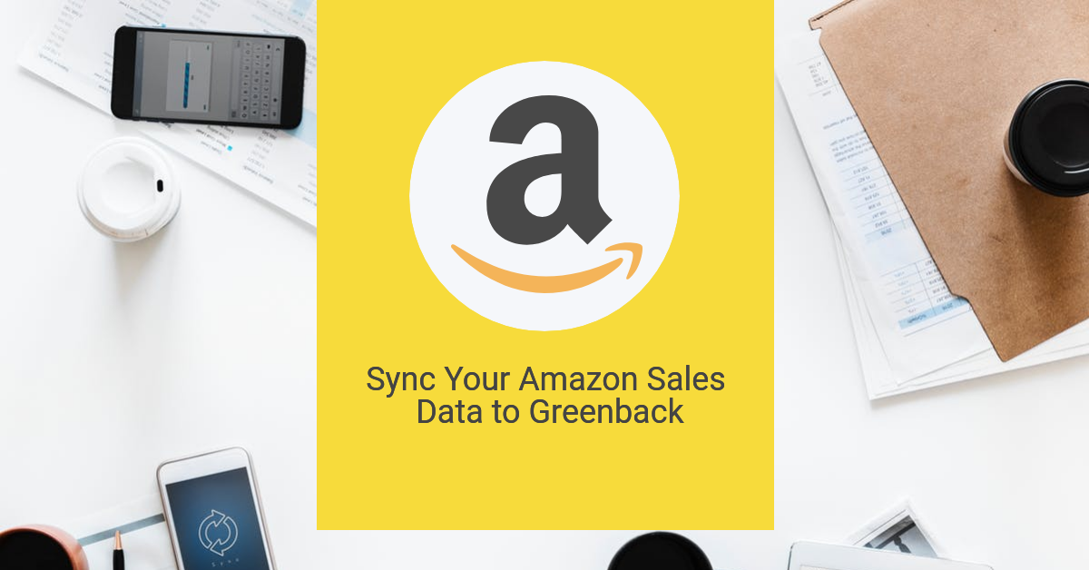 Sync Your Amazon Seller Central Sales Data to Greenback